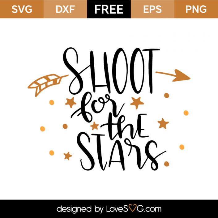 *** FREE SVG CUT FILE for Cricut, Silhouette and more *** Shoot for the stars