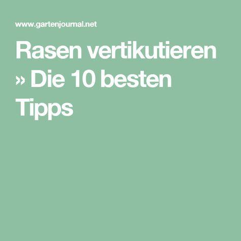 Rasen vertikutieren » Die 10 besten Tipps