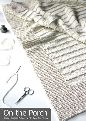 Fifty Four Ten Studio: On the Porch - New Easy Blanket Knitting Pattern