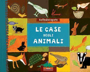 Le case degli animali | EDITORIALE SCIENZA