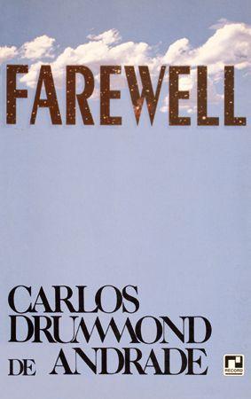 Farewell, Carlos Drummond de Andrade ♥♥♥♥♥