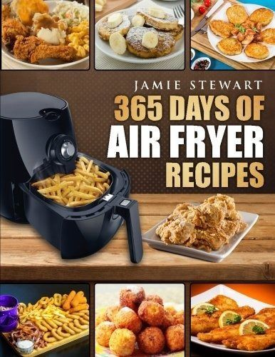 365 Days of Air Fryer Recipes: Quick and Easy Recipes Bak Grill by Jamie Stewart #JamiesCleanEatingrecipes