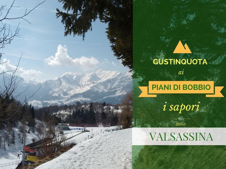 Il 20 novembre 2016 ai Piani di Bobbio si tiene Gustinquota, festa di pre-apertura degli impianti e occasione per gustare i sapori della Valsassina