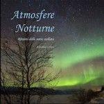 Atmosfere Notturne – Ritratti delle notti stellate, di Gianluca Li Causi