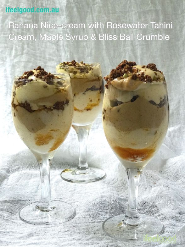 Vegan Whole Food Banana Nice Cream with Rosewater Tahini Cream, Maple Syrup and Bliss Ball Crumble Whole Food Plant Based Recipes