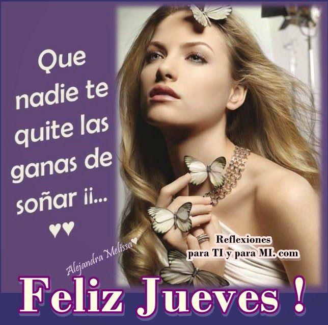 Buenos Deseos para TI y para MÍ: * Que nadie te quite las ganas de soñar !!!... FEL...