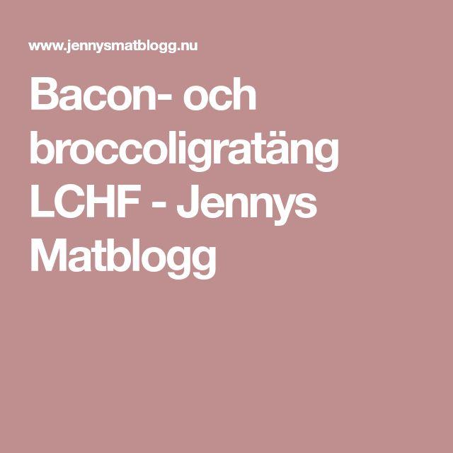 Bacon- och broccoligratäng LCHF - Jennys Matblogg