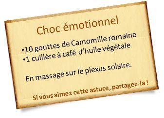 Pour un choc émotionnel, la camomille romaine seule est suffisante. Diluez 10 gouttes dans une cuillère à café d'huile végétale et massez le plexus solaire.