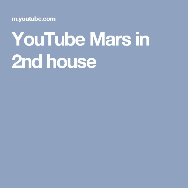 YouTube Mars in 2nd house
