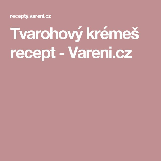 Tvarohový krémeš recept - Vareni.cz