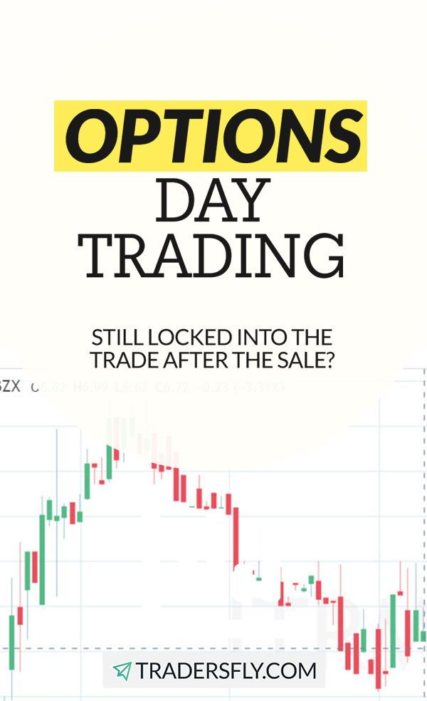 Options Day Trader Still Locked Into The Trade After The Sale