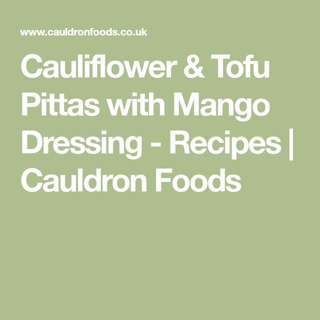 Cauliflower & Tofu Pittas with Mango Dressing - Recipes | Cauldron Foods