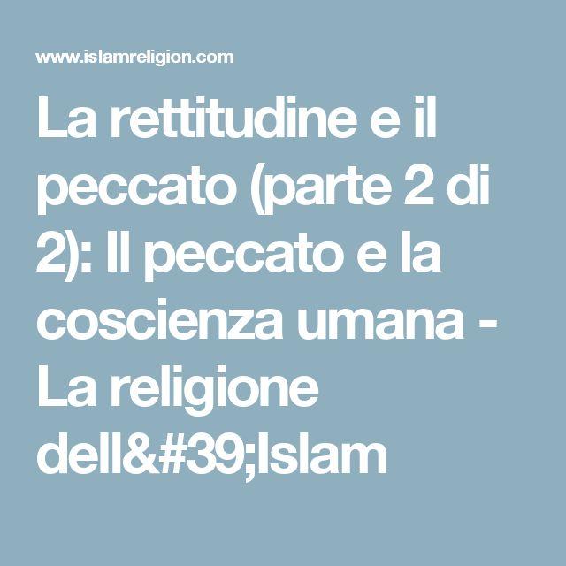La rettitudine e il peccato (parte 2 di 2): Il peccato e la coscienza umana -  La religione dell'Islam