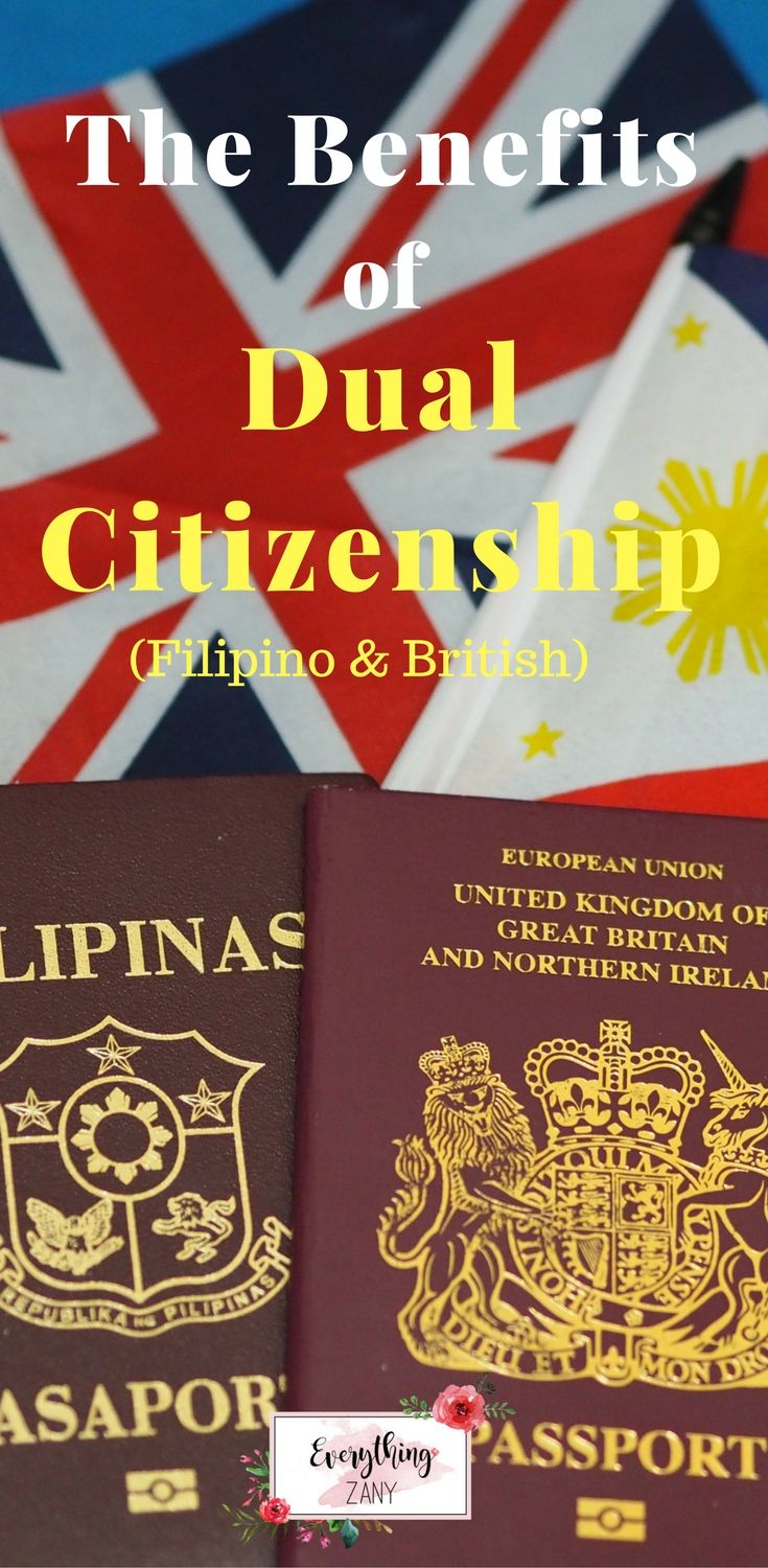 The Benefits of having Dual Citizenship (Filipino and British)  Great! I can now have the best of both worlds by having dual citizenship. I was born and raised in the Philippines. In 2009, I ventured a new chapter of my life to study and live here in the UK. After so many years of living away from my home country, I considered the UK as my second home and eventually became a British citizen.