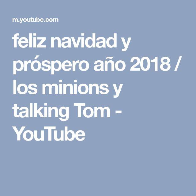 feliz navidad y próspero año 2018 / los minions y talking Tom - YouTube