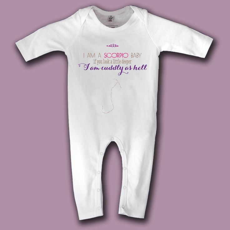 """scorpio babe for Scorpio baby girls:  """"I am a scorpio baby, if you look a little deeper I am cuddly as hell""""  Baby organic jumpsuit.  High q..."""