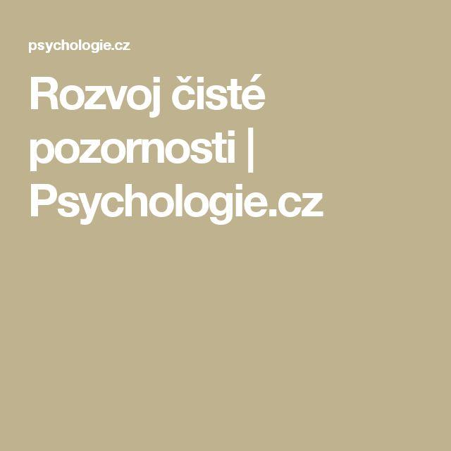 Rozvoj čisté pozornosti | Psychologie.cz