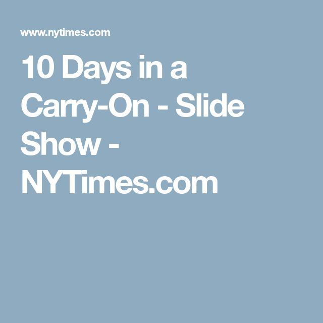 10 Days in a Carry-On - Slide Show - NYTimes.com