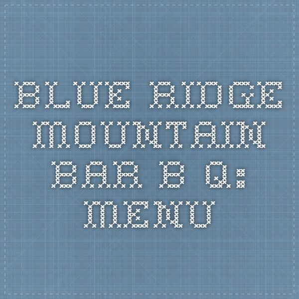 Blue Ridge Mountain Bar-B-Q: Menu - some of the best ribs I have ever had.  Great motorcycle destination.