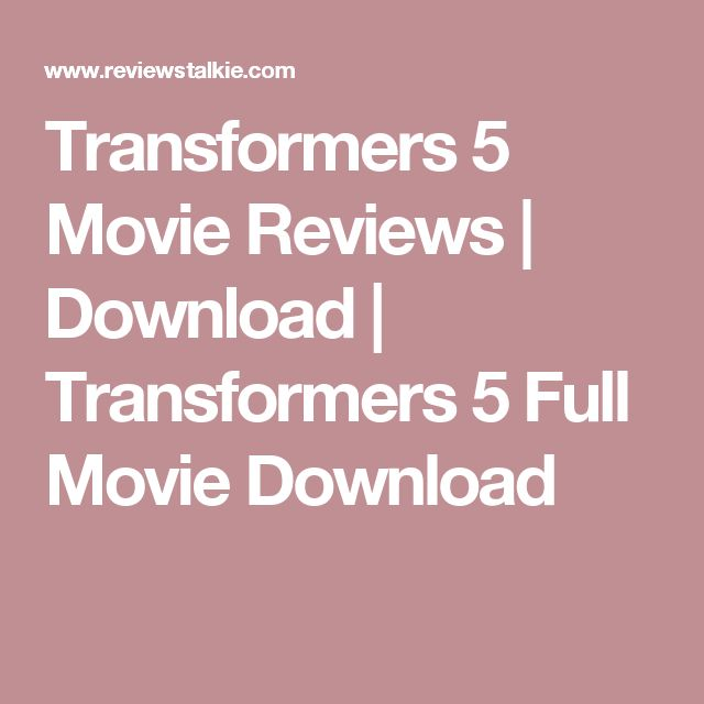 Transformers 5 Movie Reviews | Download | Transformers 5 Full Movie Download