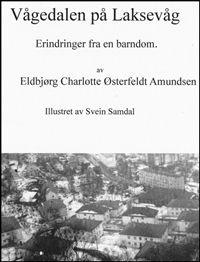"""Eldbjørg har alltid hatt ordet i sin makt, noe hun har dokumentert med utgivelsen av hefte: """"VÅGEDALEN PÅ LAKSEVÅG"""". Dette er en humoristisk skildring fra et oppvekstmiljø fra 1950 årene skrevet av Eldbjørg Østerfeldt Amundsen. Hun skriver om sine opplevelser inne familien og forholdene i gatens hverdag, året rundt. Hun skriver med en særdeles god penn. Du vil garantert trekke på smilebåndet i gjennkjennelsens tegn. Heftet ( 66 sider ) er rikt illustrert av Svein Samdal."""