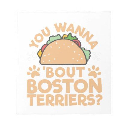 #cute - #You Wanna Taco Bout Boston Terriers? Notepad