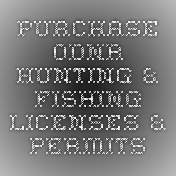 Purchase ODNR Hunting & Fishing Licenses & Permits