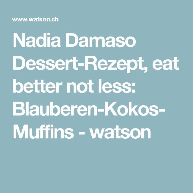 Nadia Damaso Dessert-Rezept, eat better not less: Blauberen-Kokos-Muffins - watson