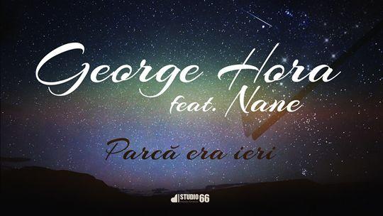 George Hora feat. Nane - Parca era ieri   http://www.emonden.co/george-hora-feat-nane-parca-era-ieri