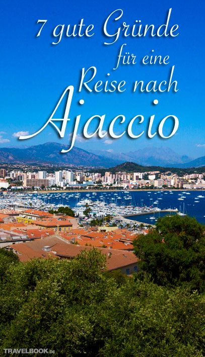 Ajaccio, das ist die größte Stadt Korsikas, Geburtsort Napoleons und nicht nur dank der Lage direkt am Meer ein traumhaftes Reiseziel. Neben vielen Sehenswürdigkeiten, Cafés und Restaurants im Zentrum gibt es in der Umgebung lange Wanderwege, schroffe Küsten und tiefe Schluchten. Warum sich eine Reise in die Inselstadt lohnt.