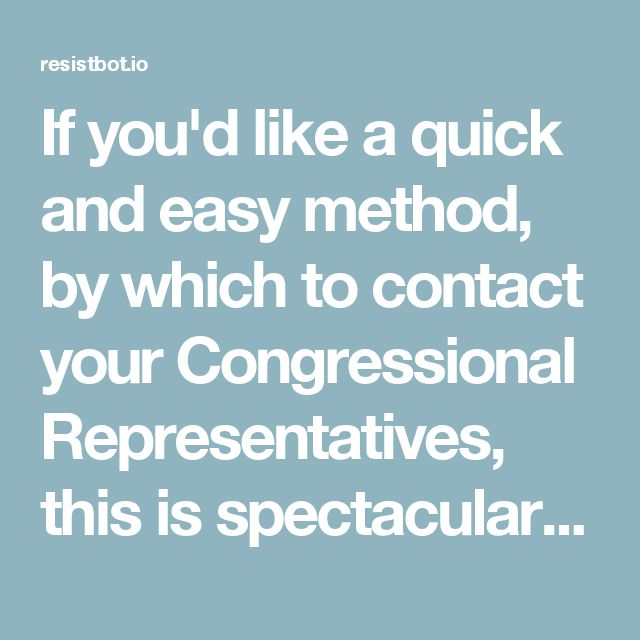 """If you'd like a quick and easy method, by which to contact your Congressional Representatives, this is spectacular!  Just in case you were thinking of telling them how you feel about #healthcare 😁  """"Write Congress in under 2minutes  Text """"RESIST"""" to 50409 or message me on Facebook and I'll find out who represents you in Congress, and deliver your message to them in under 2 minutes. No downloads or appsrequired."""""""