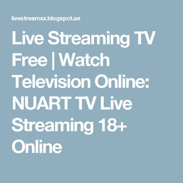 Live Streaming TV Free | Watch Television Online: NUART TV Live Streaming 18+ Online