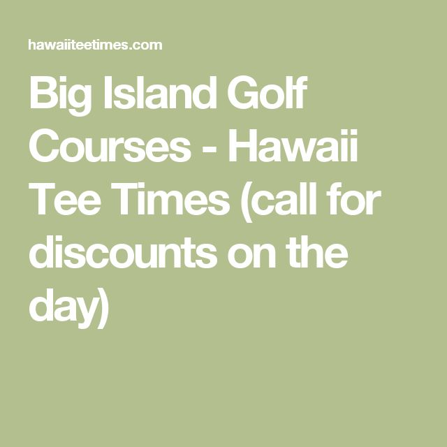 Big Island Golf Courses - Hawaii Tee Times (call for discounts on the day)
