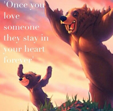 Brother Bear Quote .
