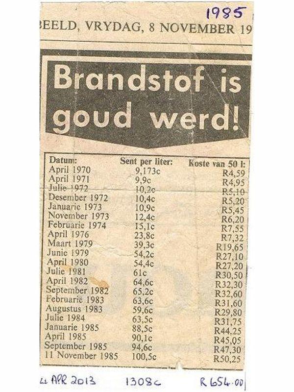 """Só onthou ek Suid-Afrika: Die Petrol Prys op 11 November 1985. 'n Vol tenk petrol vir jou tjor (50 liter) sou jou 'n allemintige R50.25 kos! Kyk die opskrif in Beeld se artikel: """"Brandstof is goud werd!"""". Wonder wat sou hierdie beriggewer vandag sê????"""