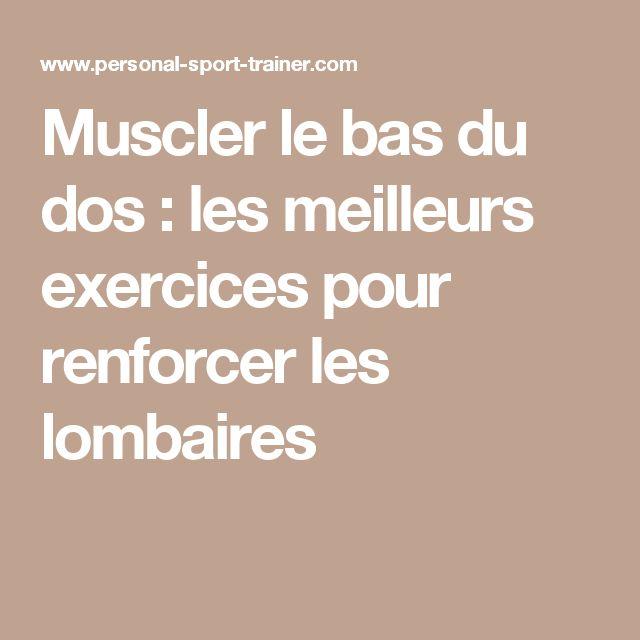 Muscler le bas du dos : les meilleurs exercices pour renforcer les lombaires