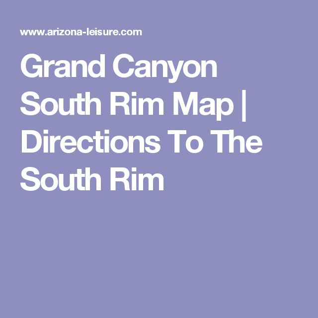 Grand Canyon South Rim Map | Directions To The South Rim