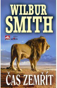 Čas zemřít -  Wilbur Smith #alpress #wilbursmith #bestseller #knihy #román