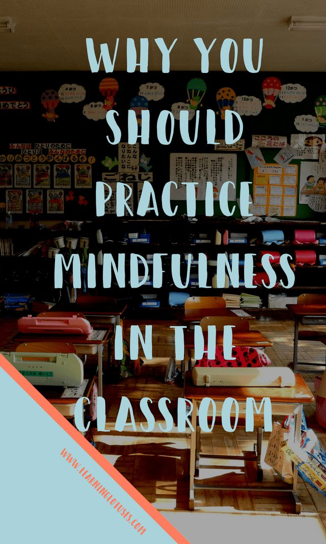 Why you Should Practice Mindfulness in the Classroom-Pin