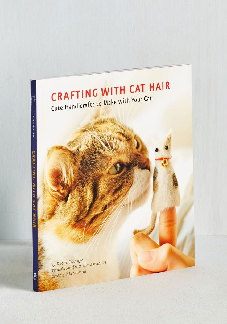 Crafting With Cat Hair. Youll forget about fussing over the cat hair thats clinging to your clothing or couch when you explore this 'purr'-fectly precious guide to crafting with fur!  #modcloth