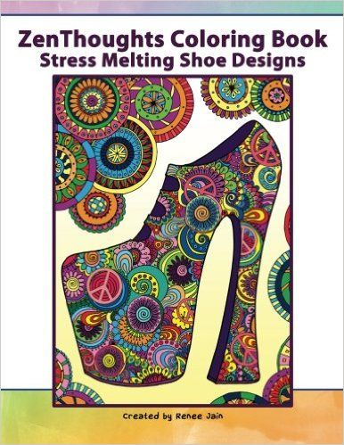 ZenThoughts Coloring Book: Stress Melting Shoe Designs (Volume 3)