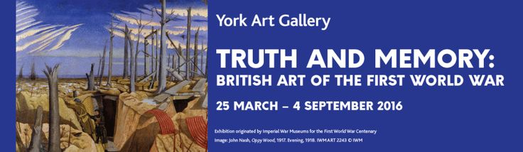 Exhibition: Truth and Memory: British Art of the First World War - York Art Gallery