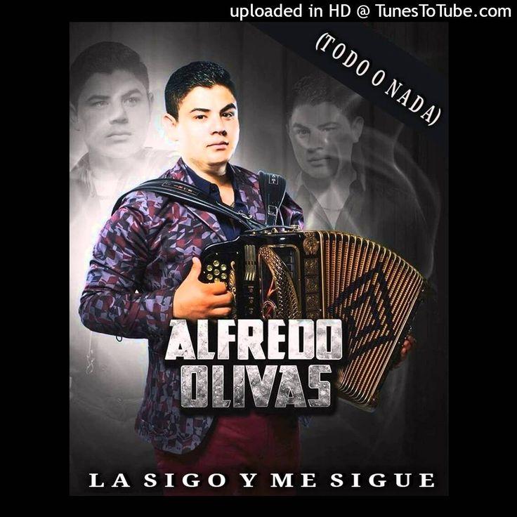 Alfredo Olivas -  La Sigo Y Me Sigue (Todo O Nada) (2016)