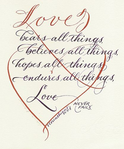 1 Corinthians 13:7-8a | by Jane Farr calligraphy and design seen on Flickr - Photo Sharing!