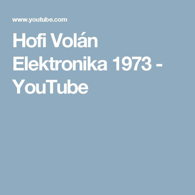Hofi  Volán Elektronika 1973 - YouTube