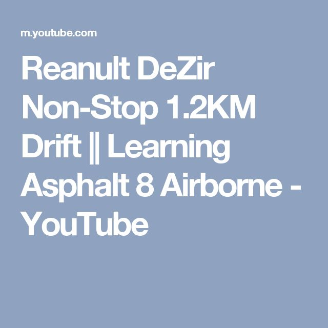 Reanult DeZir Non-Stop 1.2KM Drift || Learning Asphalt 8 Airborne - YouTube