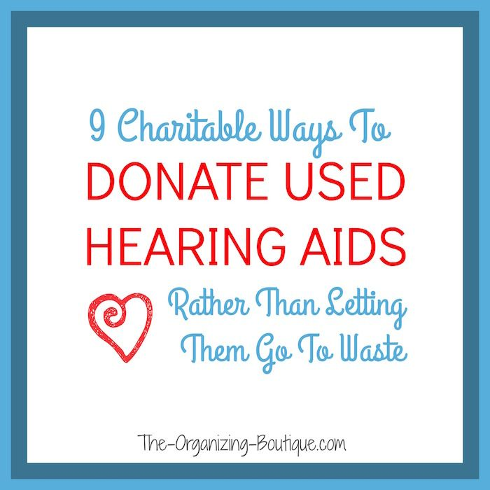 9 Charitable Ways To Donate Used Hearing Aids Rather Than Letting Them Go To Waste | The-Organizing-Boutique.com