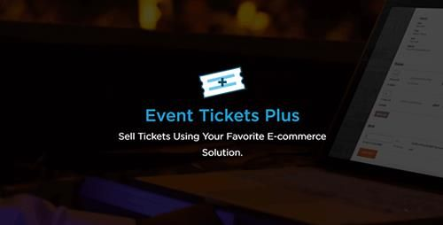 Event Tickets Plus v4.6.1.1  WordPress Plugin Free Download