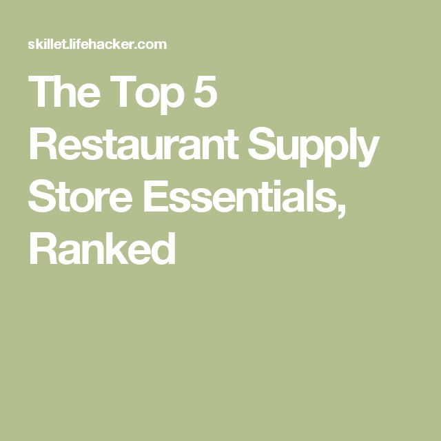 The Top 5 Restaurant Supply Store Essentials, Ranked