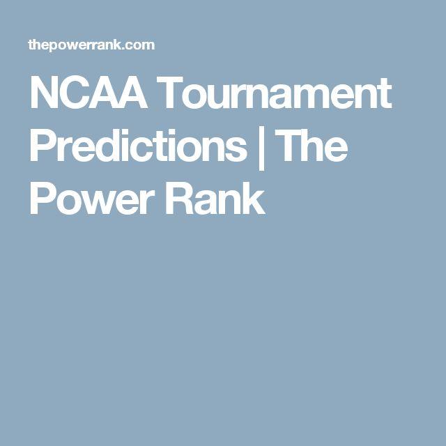 NCAA Tournament Predictions | The Power Rank